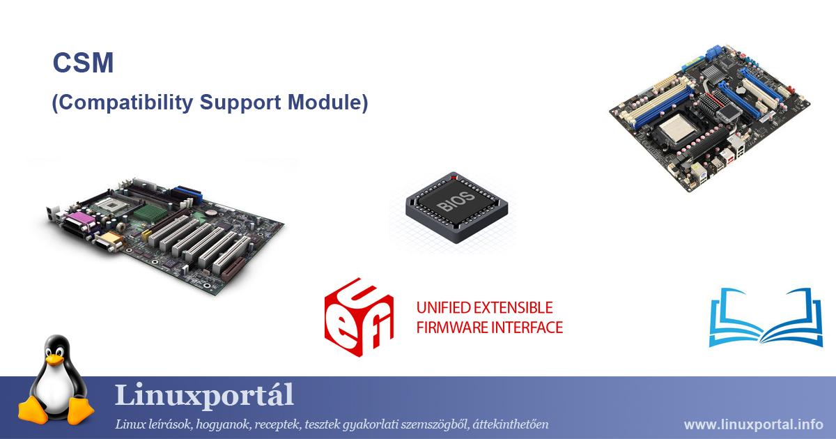 CSM (Compatibility Support Module)   Linux Portal - Encyclopedia