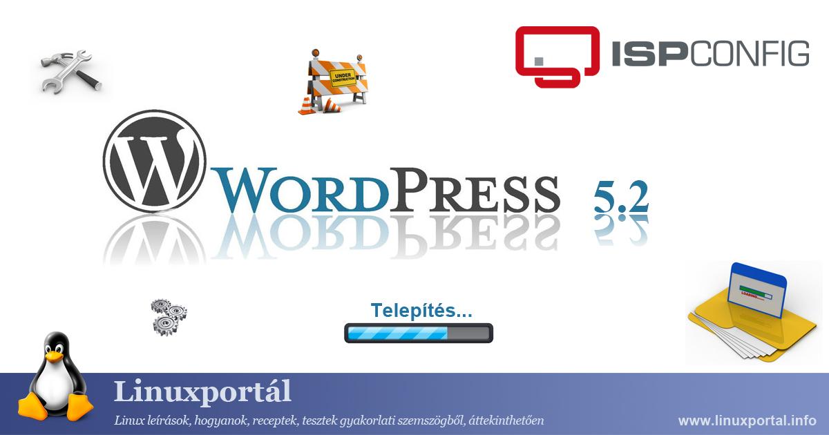 Installing WordPress 5.2 CMS on ISPConfig Server Environment | Linux Portal