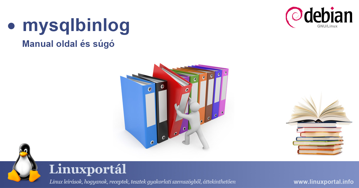 Manual page and help for the mysqlbinlog linux command Linux portal